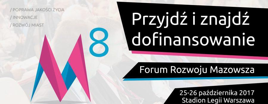Spotkajmy się na8. Forum Rozwoju Mazowsza